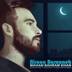 دانلود آهنگ ماهان بهرام خان به نام بیرون بارونه
