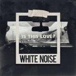 دانلود آهنگ وایت نویز به نام این عشقه؟